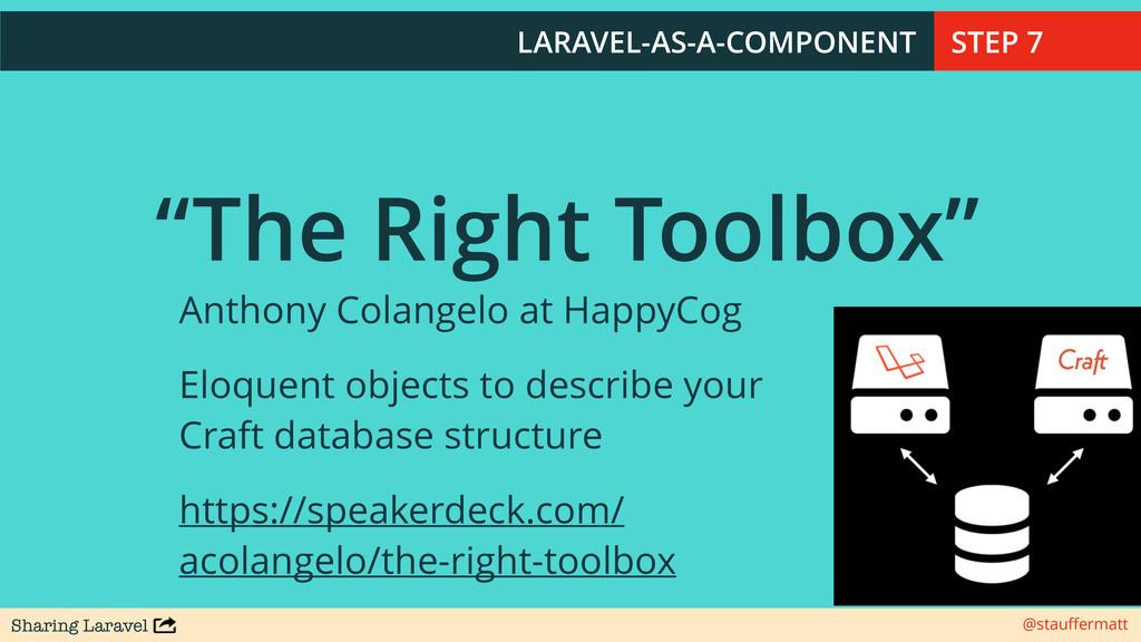 "Sharing Laravel @stauffermatt ""The Right Toolbox..."