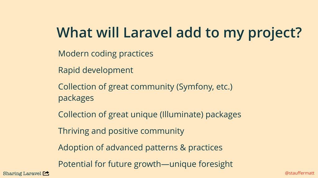 Sharing Laravel @stauffermatt What will Laravel ...