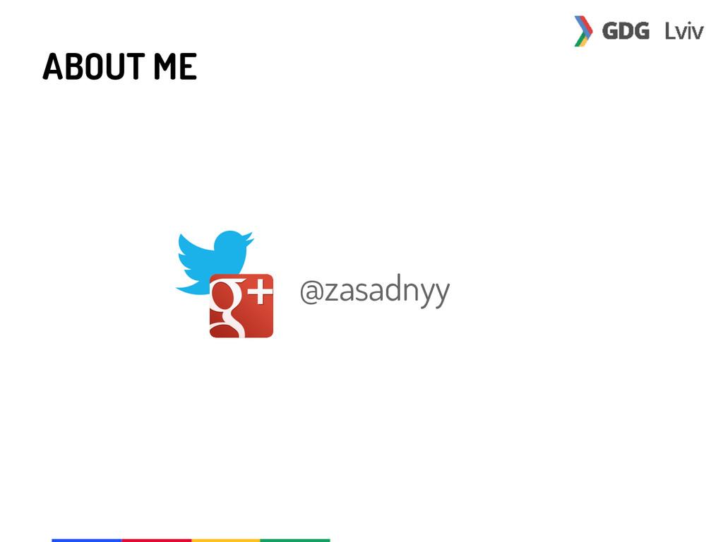 ABOUT ME @zasadnyy