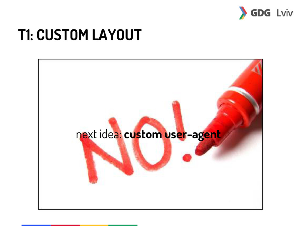 T1: CUSTOM LAYOUT next idea: custom user-agent