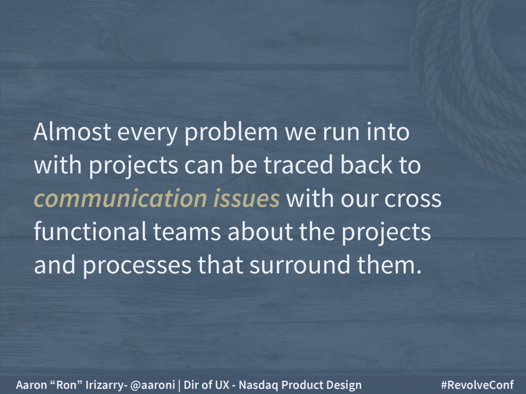 Almost every problem we run into  with project...