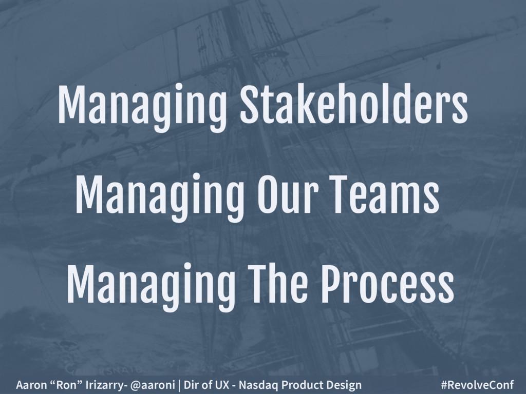 Managing The Process Managing Stakeholders Mana...