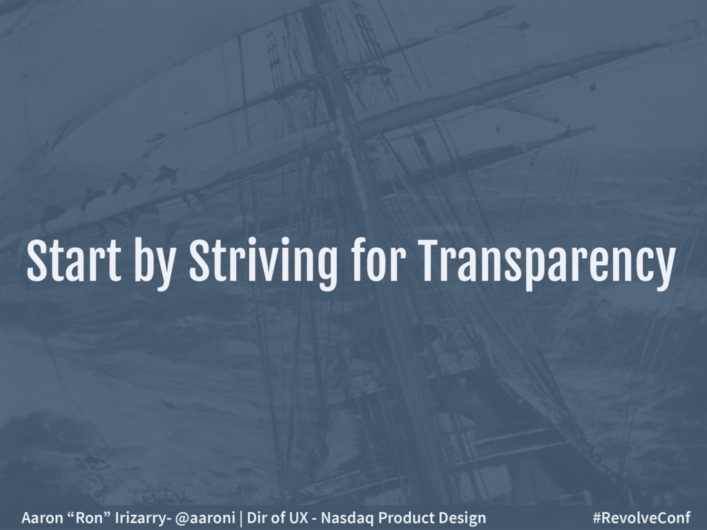 """Start by Striving for Transparency Aaron """"Ron"""" ..."""