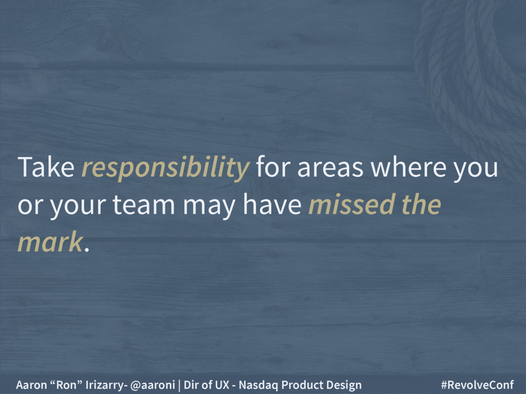 Take responsibility for areas where you or your...