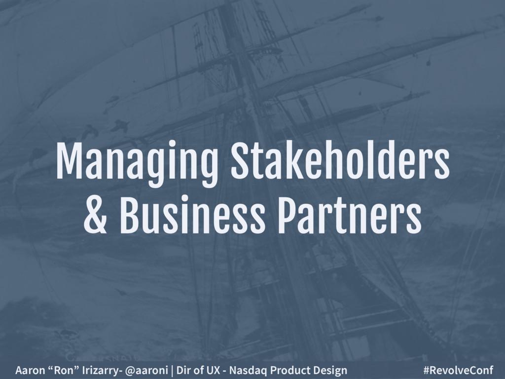 Managing Stakeholders & Business Partners Aaro...