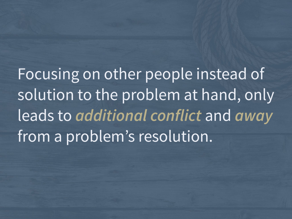 Focusing on other people instead of solution to...