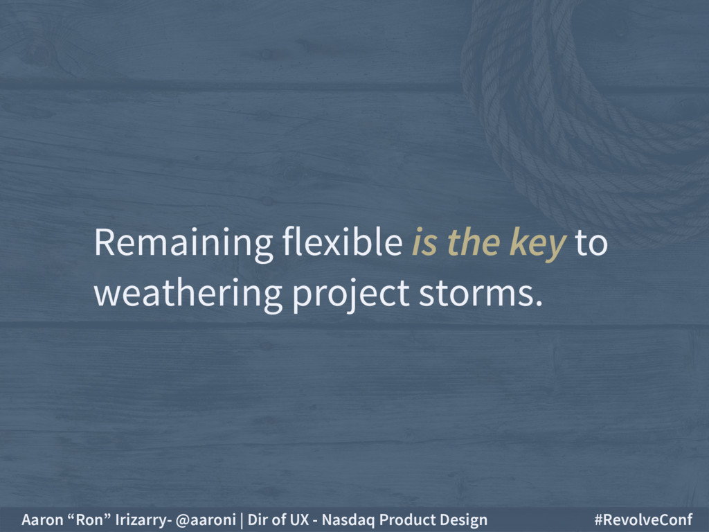 Remaining flexible is the key to weathering pro...