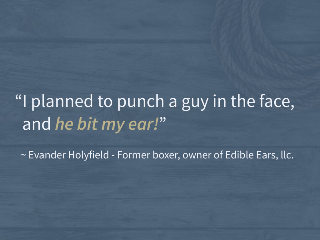 """""""I planned to punch a guy in the face, and he ..."""