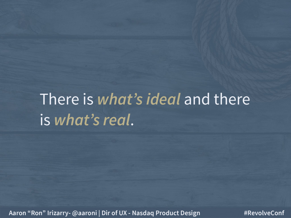 There is what's ideal and there is what's real...