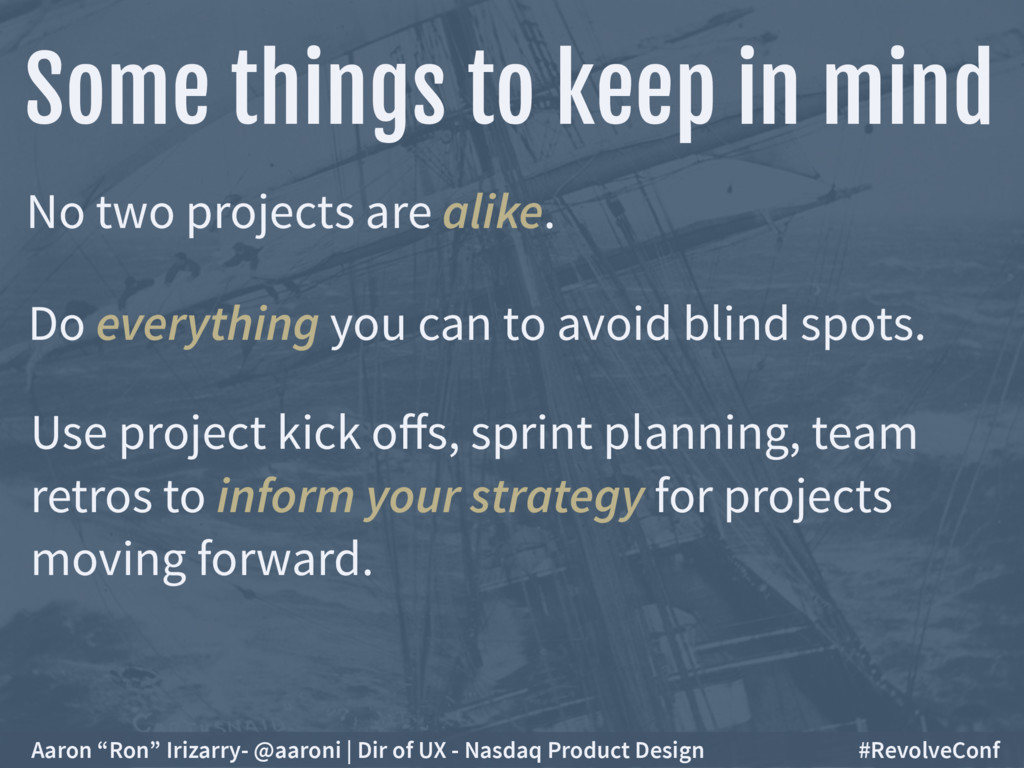 Some things to keep in mind No two projects are...