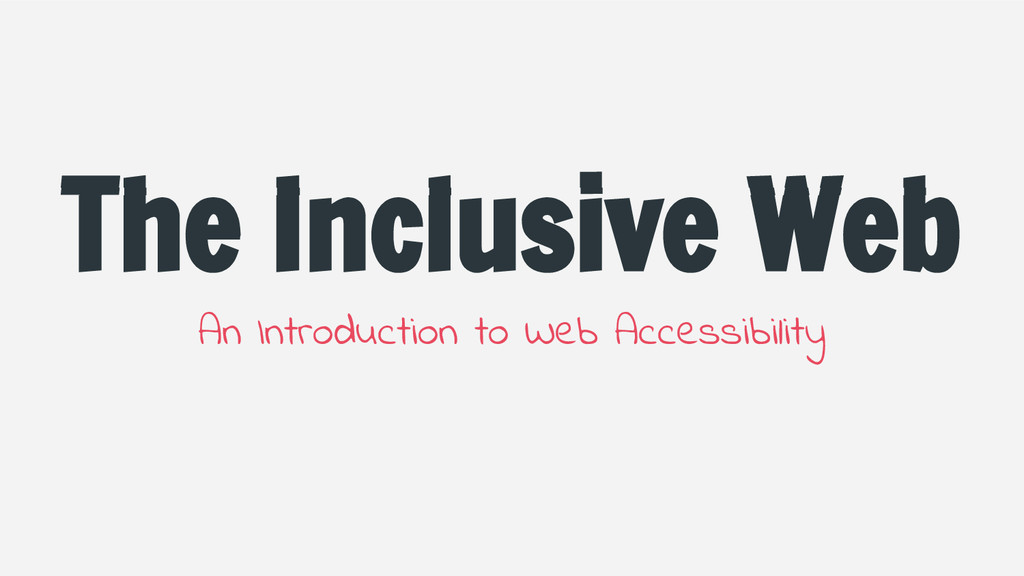 The Inclusive Web An Introduction to Web Access...