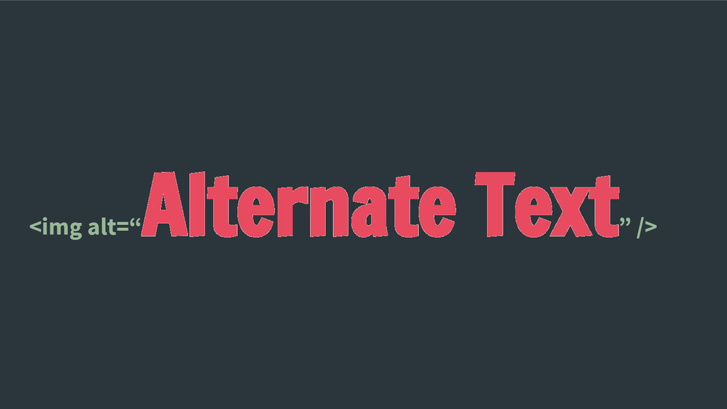 "<img alt="" Alternate Text "" />"