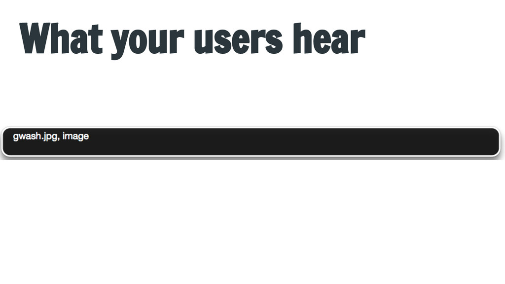 What your users hear