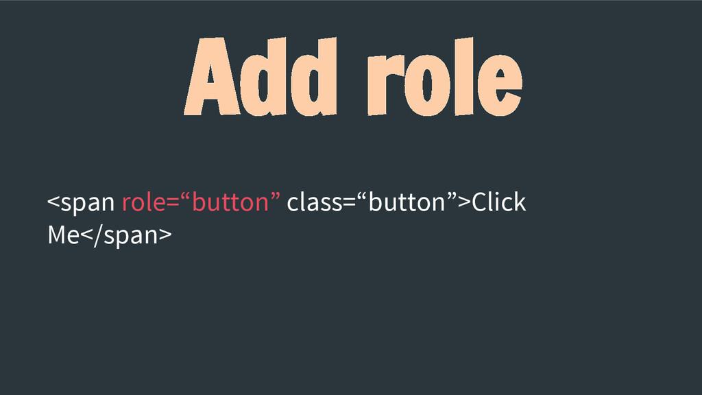 """Add role <span role=""""button"""" class=""""button"""">Cli..."""