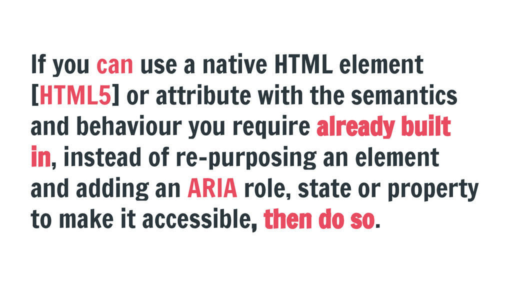 If you can use a native HTML element [HTML5] or...