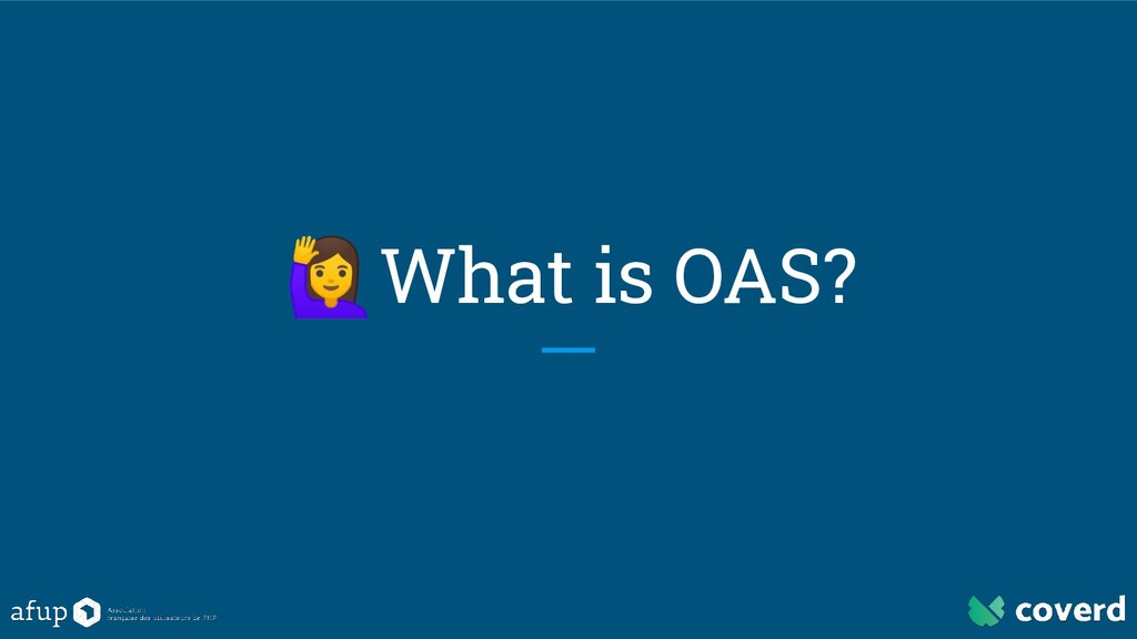 What is OAS?