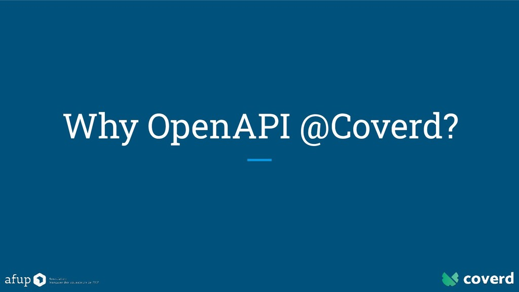 Why OpenAPI @Coverd?