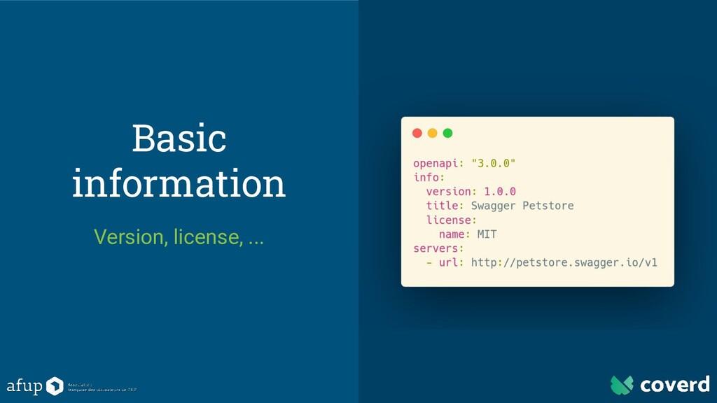Basic information Version, license, ...