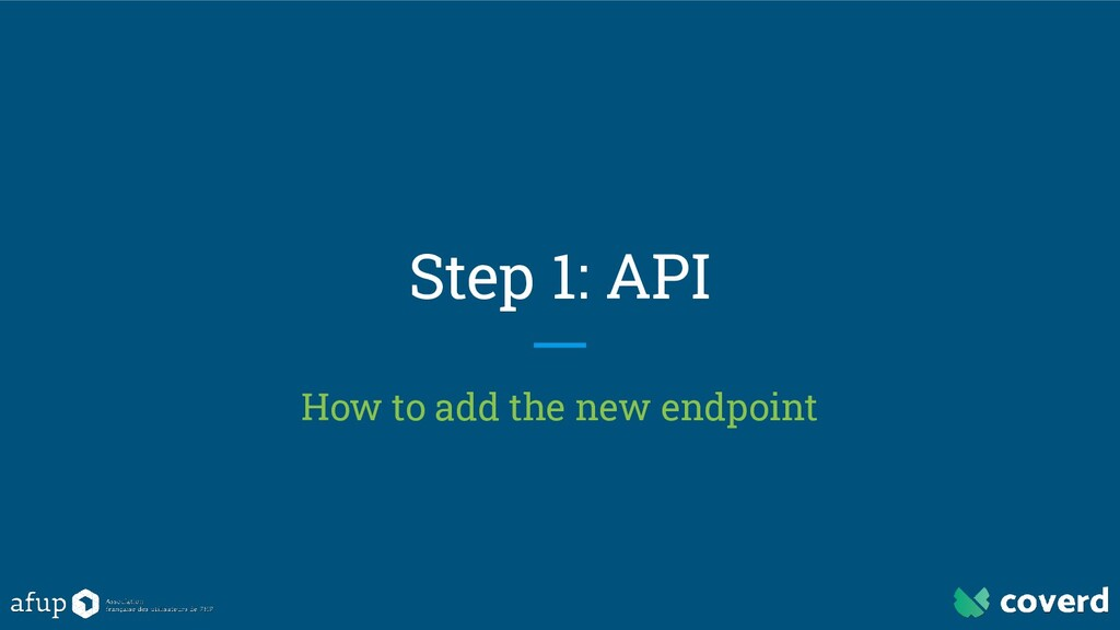 Step 1: API How to add the new endpoint