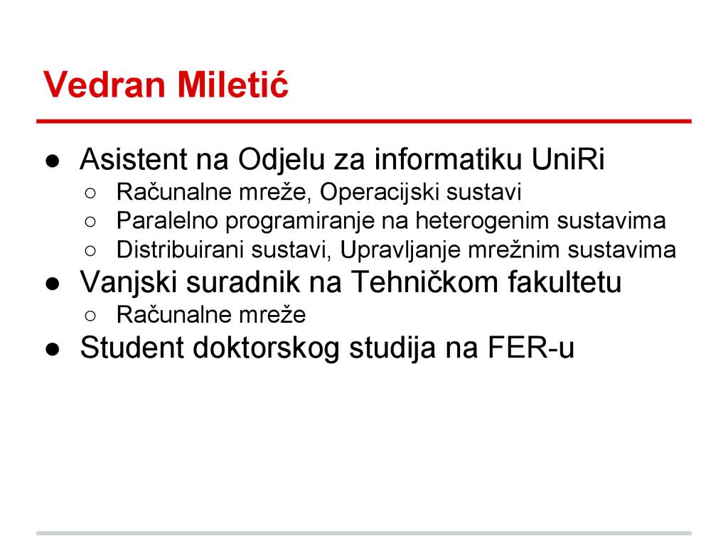 Vedran Miletić ● Asistent na Odjelu za informat...