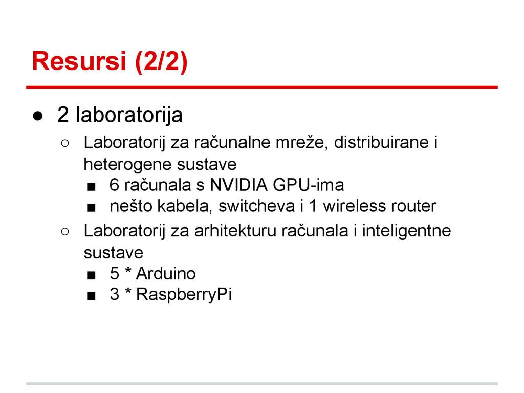 Resursi (2/2) ● 2 laboratorija ○ Laboratorij za...