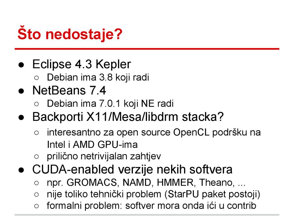 Što nedostaje? ● Eclipse 4.3 Kepler ○ Debian im...