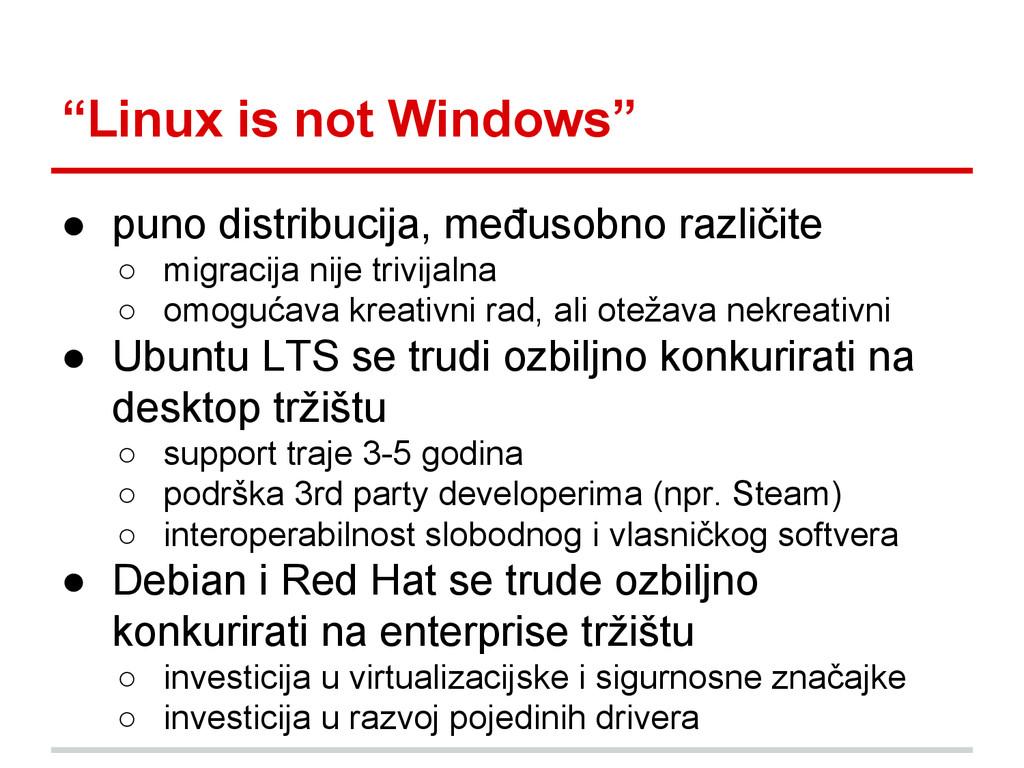 """Linux is not Windows"" ● puno distribucija, međ..."