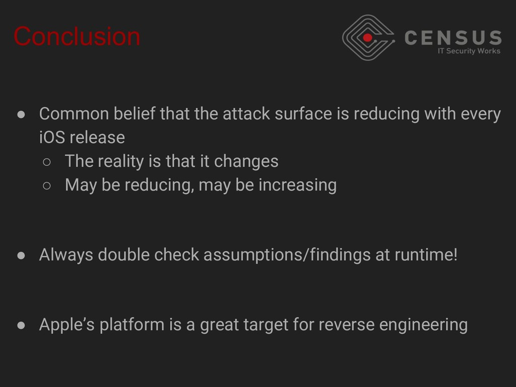 Conclusion ● Common belief that the attack surf...