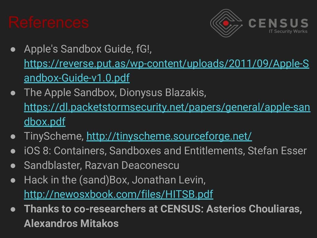 References ● Apple's Sandbox Guide, fG!, https:...