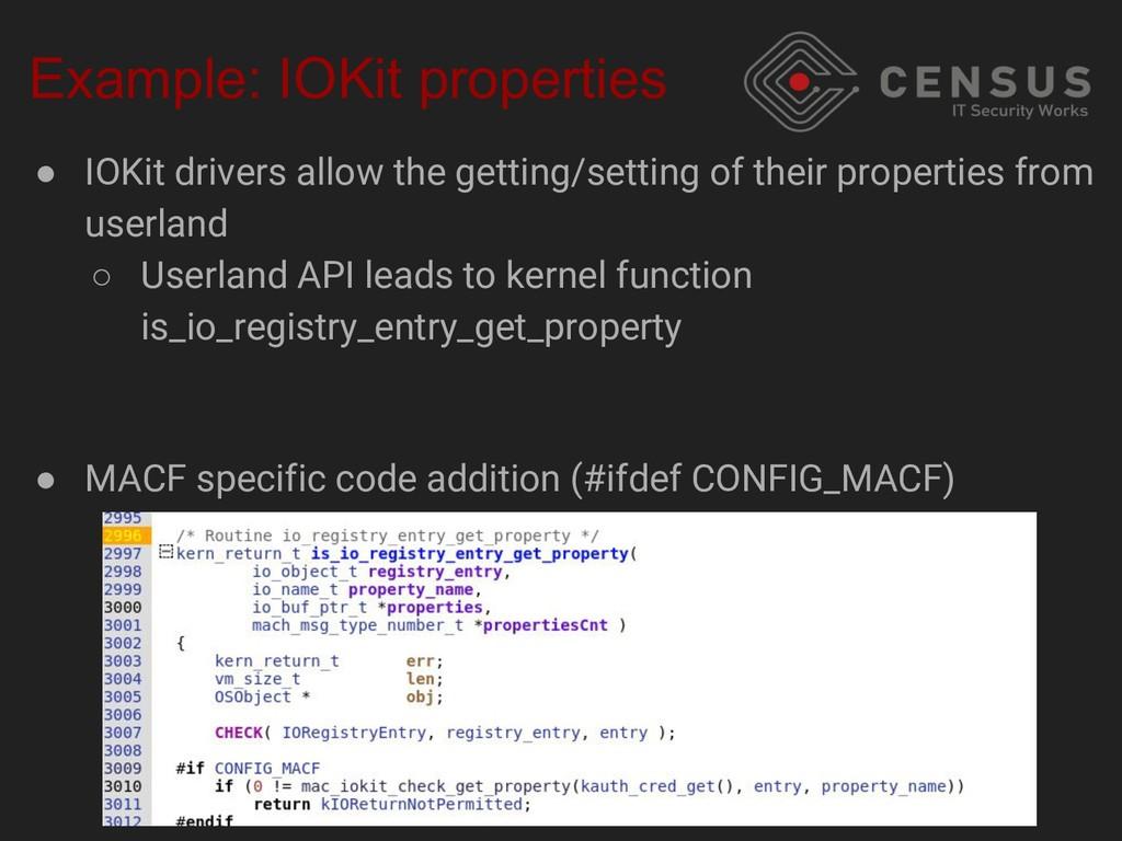 Example: IOKit properties ● IOKit drivers allow...