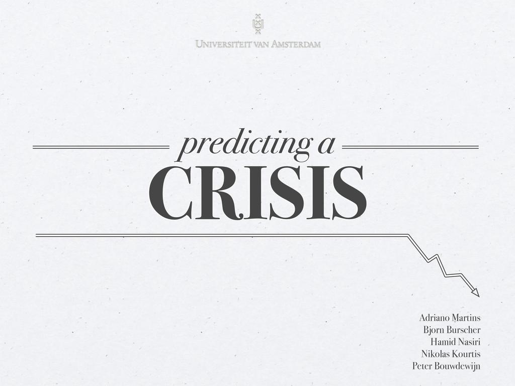 CRISIS predicting a Adriano Martins Bjorn Bursc...