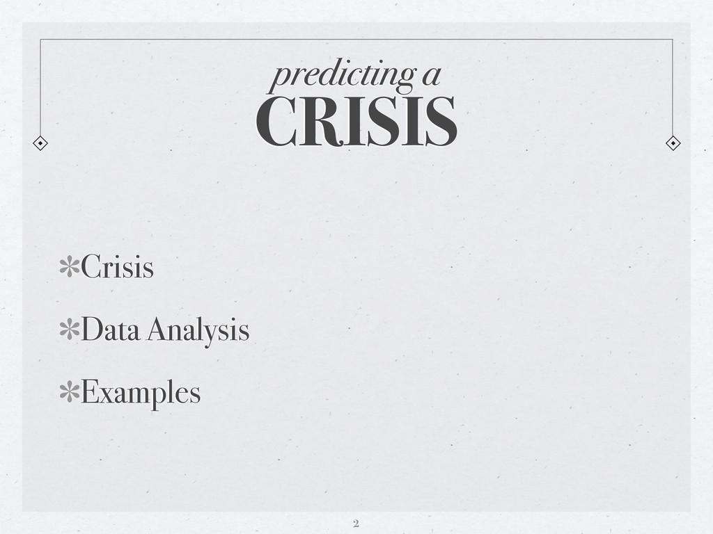 predicting a CRISIS Crisis Data Analysis Exampl...