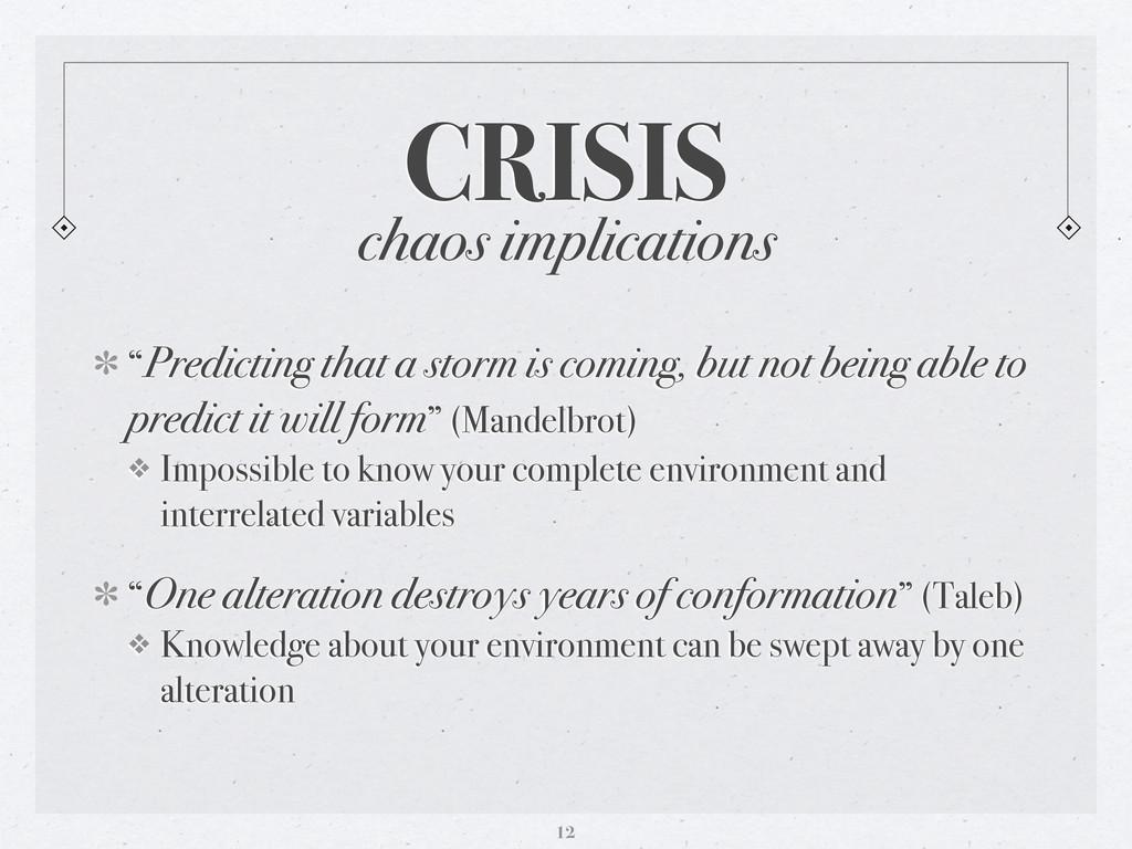 "chaos implications CRISIS ""Predicting that a st..."