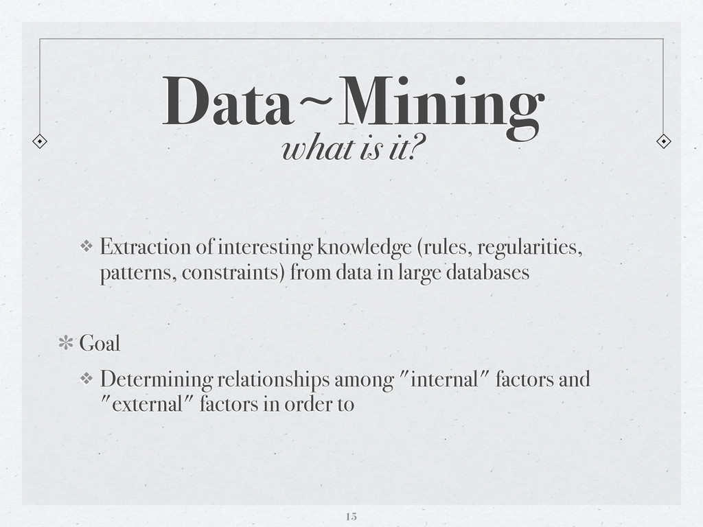 Data〜~Mining ❖ Extraction of interesting knowle...