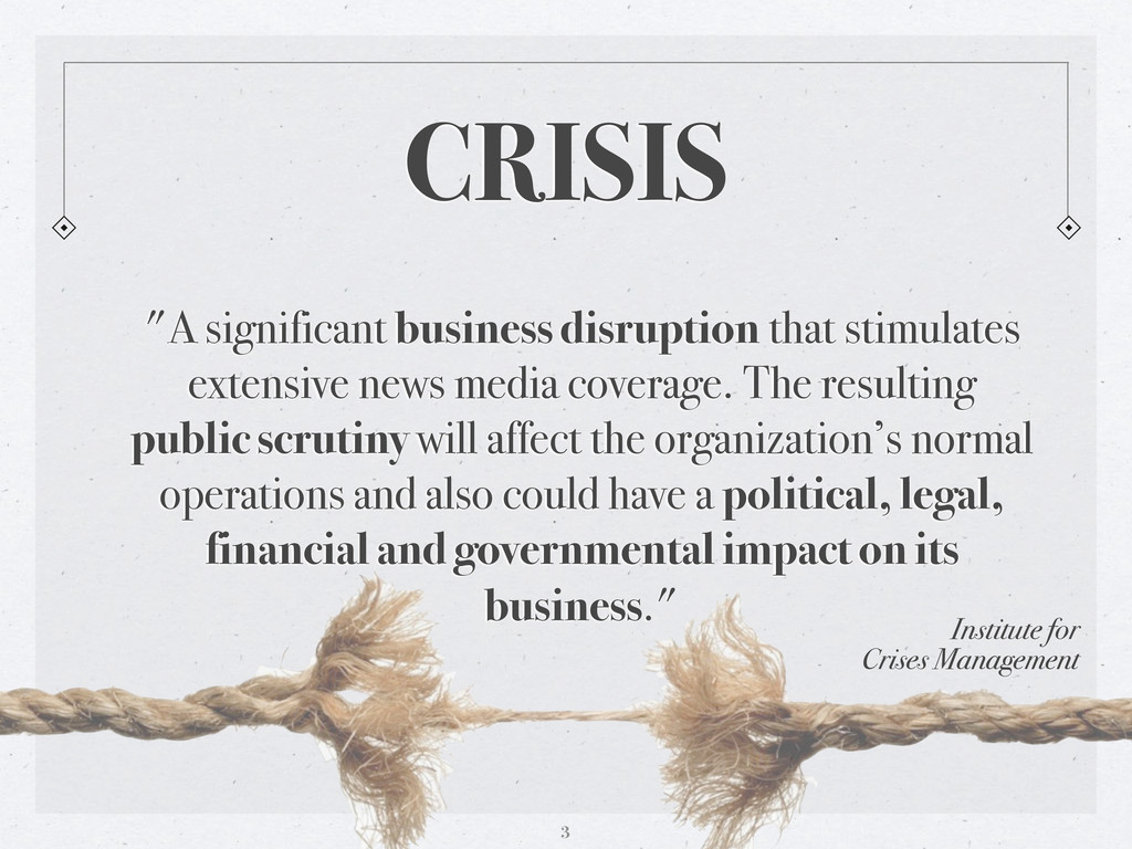 """CRISIS """"A significant business disruption that ..."""