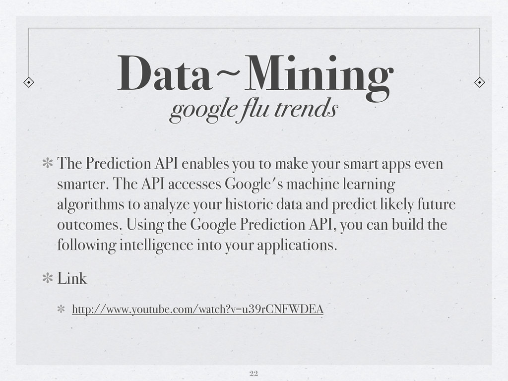 22 Data〜~Mining The Prediction API enables you ...