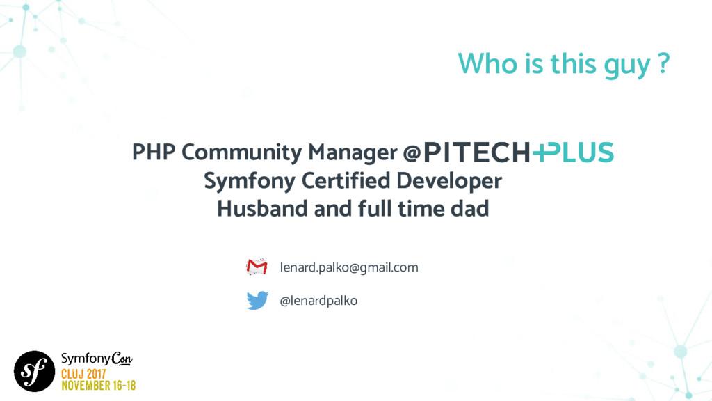 PHP Community Manager @ PITECH+PLUS Symfony Cer...