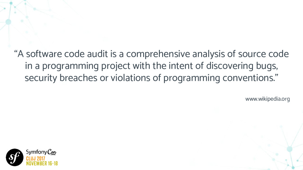 """""""A software code audit is a comprehensive analy..."""