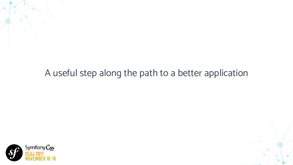 A useful step along the path to a better applic...