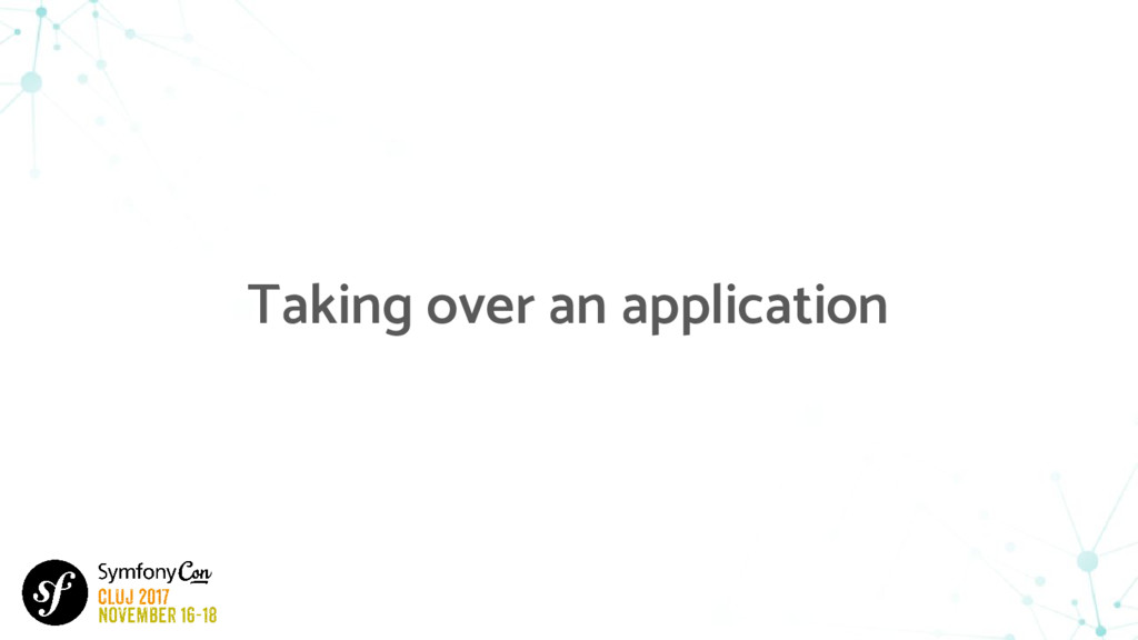 Taking over an application