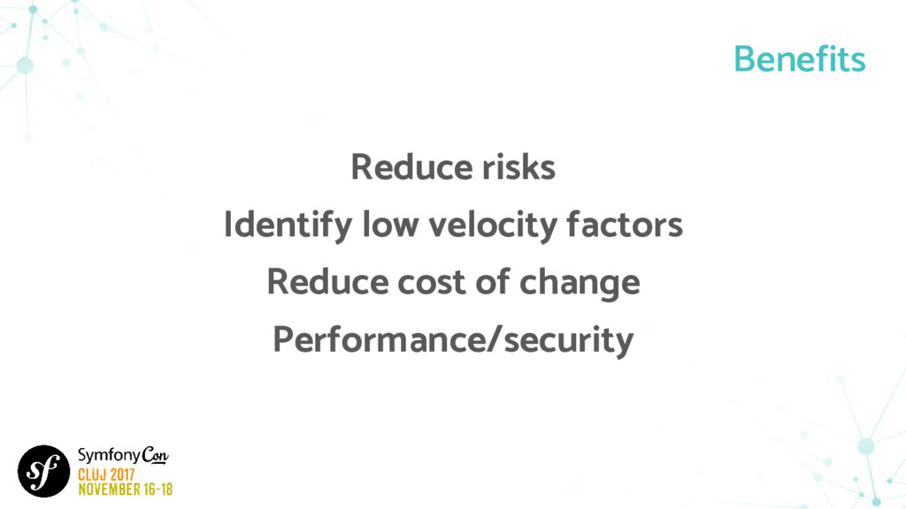 Reduce risks Identify low velocity factors Redu...