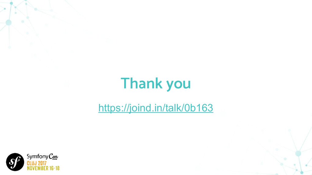 Thank you https://joind.in/talk/0b163