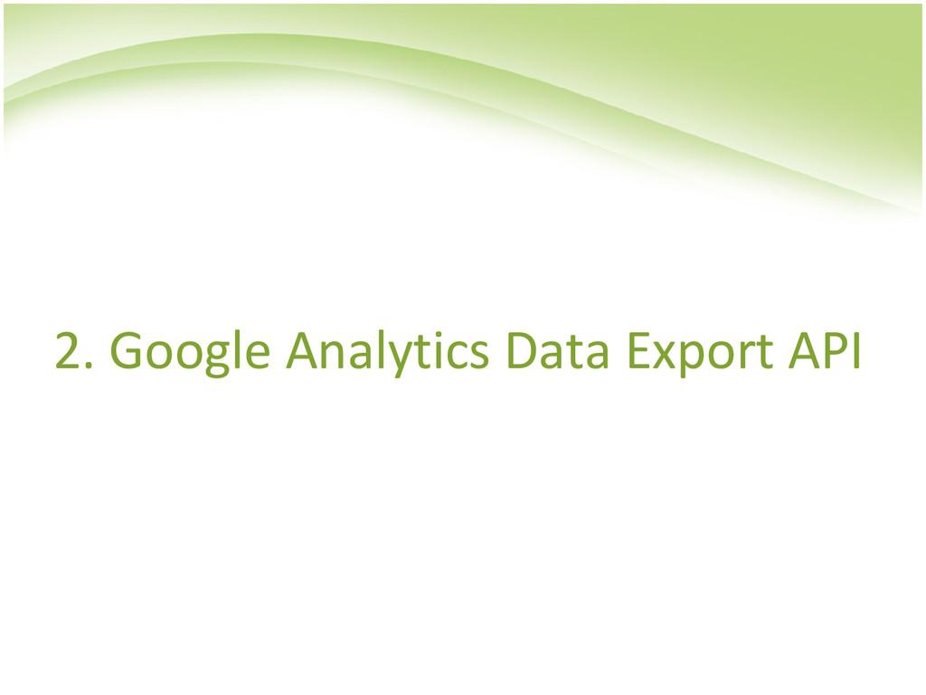 2. Google Analytics Data Export API