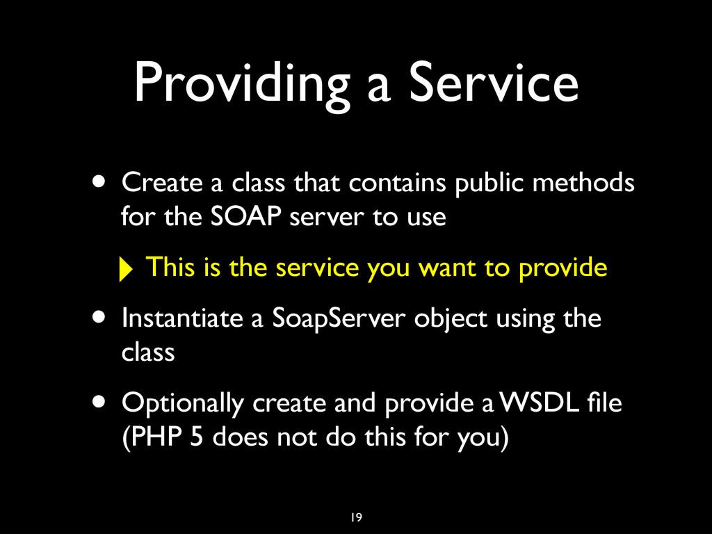Providing a Service • Create a class that conta...
