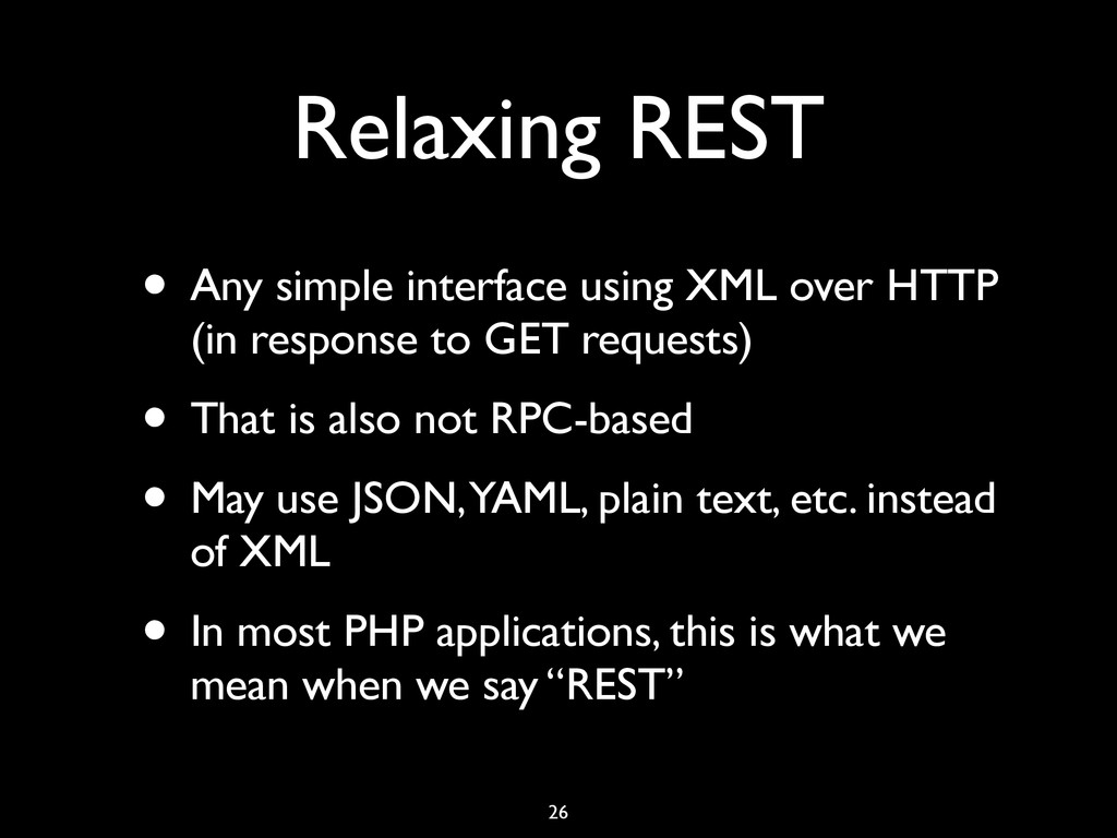 Relaxing REST • Any simple interface using XML ...