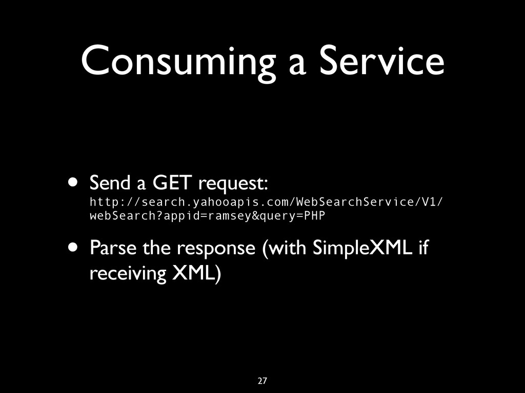 Consuming a Service • Send a GET request: http:...