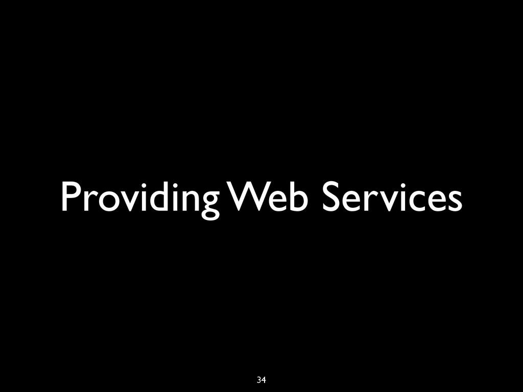 Providing Web Services 34