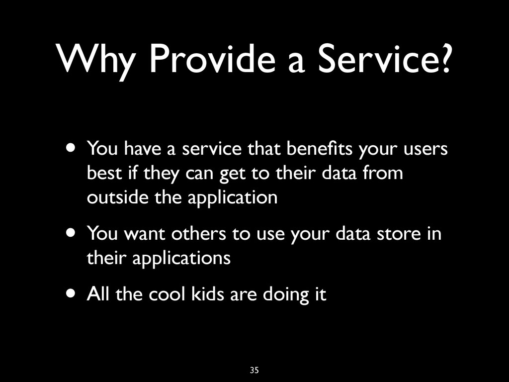 Why Provide a Service? • You have a service tha...