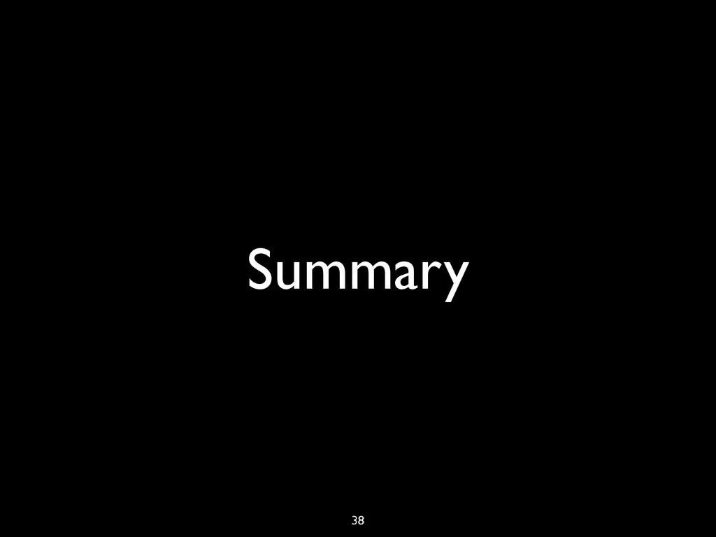 Summary 38
