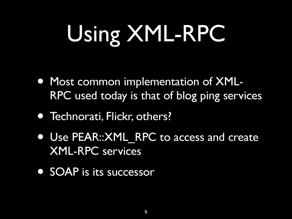 Using XML-RPC • Most common implementation of X...